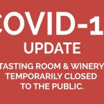 """COVID-19 Update, Tasting room and winery temporarily closed to the public,"" text over a red background."
