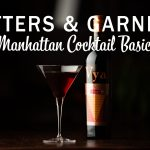 "A manhattan cocktail in a martini glass next to a bottle of Vya Sweet Vermouth against a black background underneath text that reads, ""Bitters & Garnish, Manhattan Cocktail Basics."""