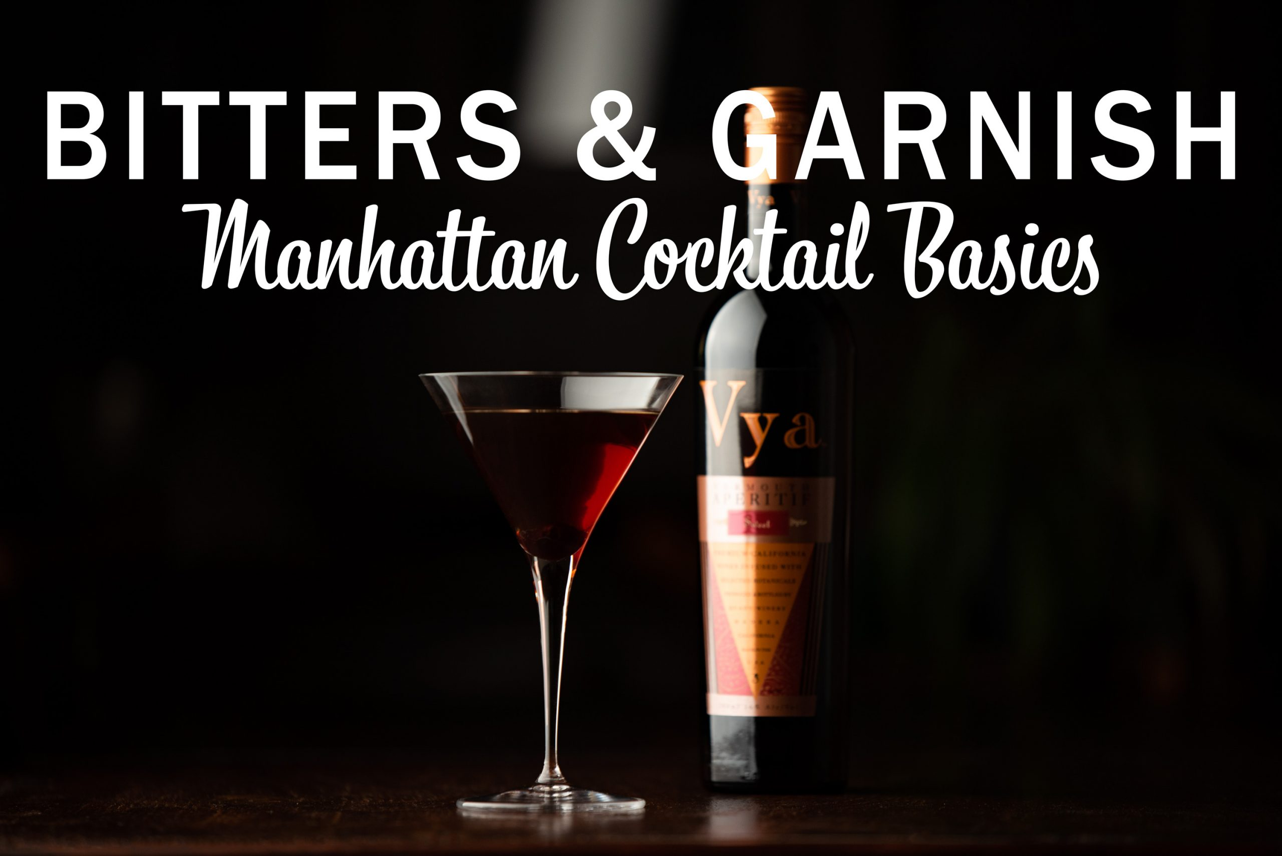 Manhattan Month Cocktail Basics Bitters And The Garnish Quady Winery