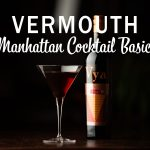 "A manhattan cocktail in a martini glass next to a bottle of Vya Sweet Vermouth against a black background underneath text that reads, ""Vermouth, Manhattan Cocktail Basics."""